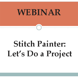 Webinar-113-Stitch_Painter:_Let's_Do_a_Project